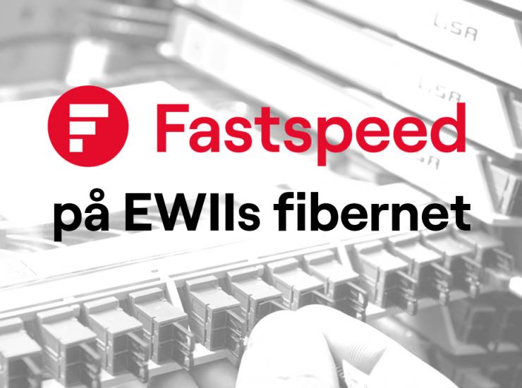 EWII og Fastspeed fiber